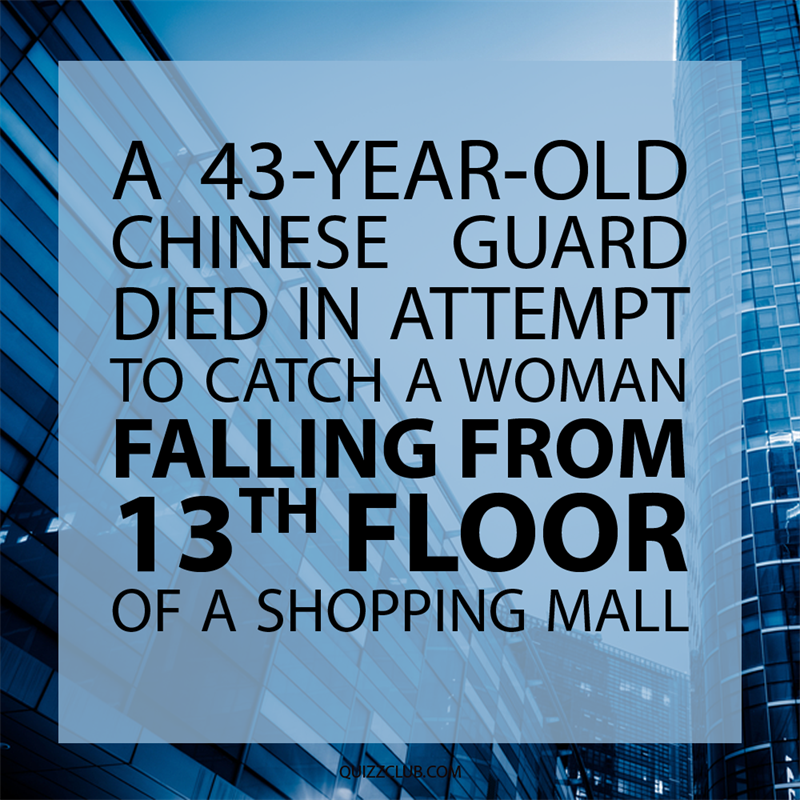 Society Story: A 43-year-old Chinese guard died in attempt to catch a woman falling from 13th floor of a shopping mall.