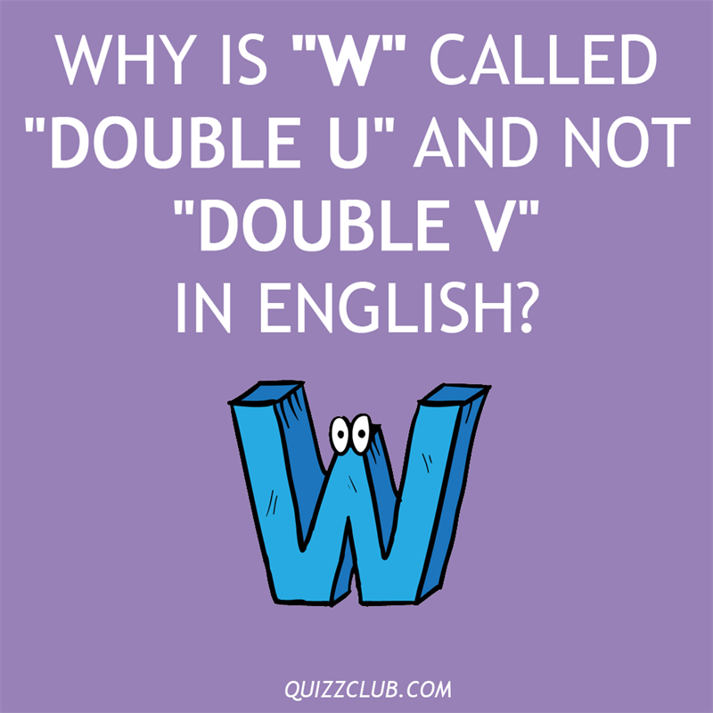 """Culture Story: Why is """"W"""" called """"double U"""" and not """"double V"""" in English?"""