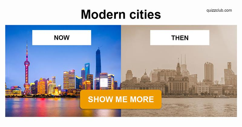 Geography Story: 10 cities that have changed beyond recognition
