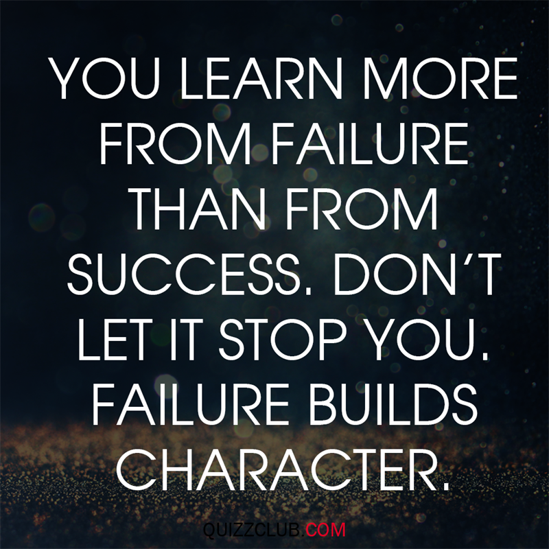 Society Story: You learn more from failure than from success; don't let it stop you. Failure builds character.
