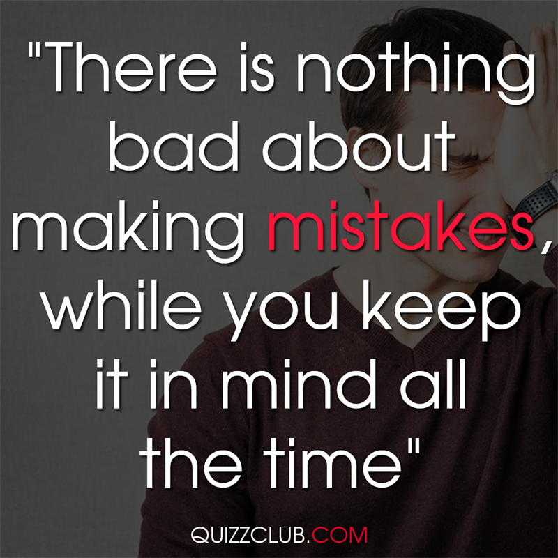 """Culture Story: """"There is nothing bad about making mistakes, while you keep it in mind all the time"""""""