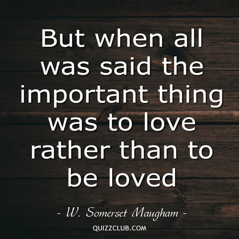 Culture Story: But when all was said the important thing was to love rather than to be loved
