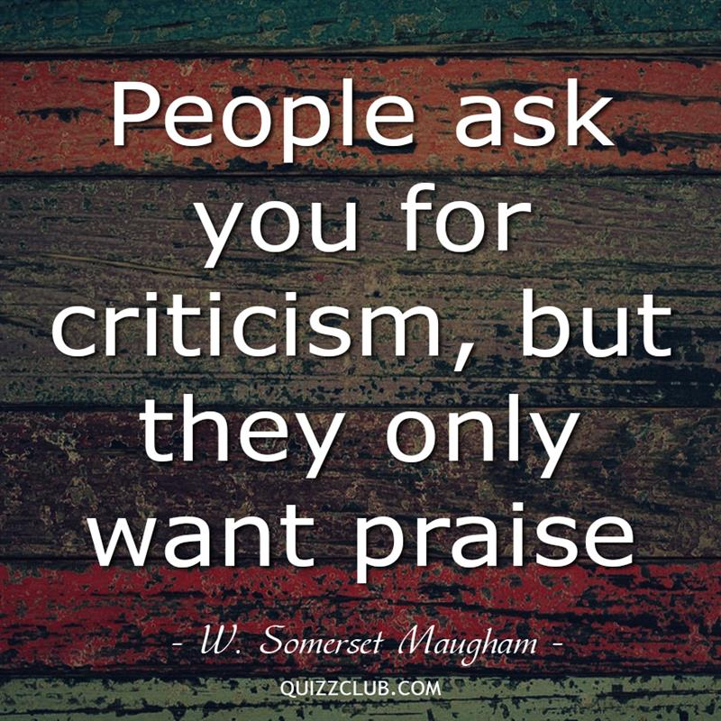 Culture Story: People ask you for criticism, but they only want praise