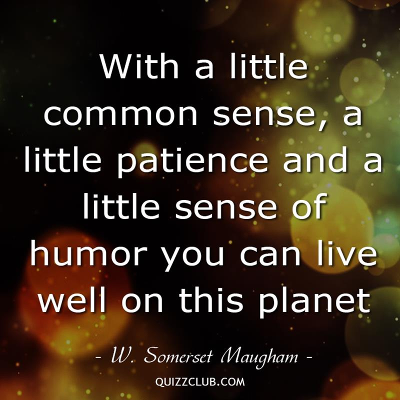 Culture Story: With a little common sense, a little patience and a little sense of humor you can live well on this planet