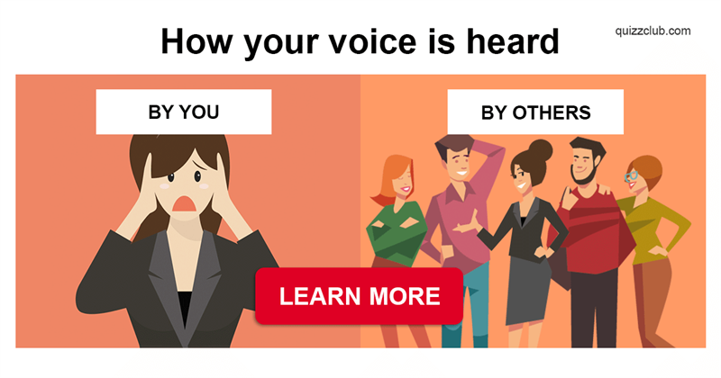 Personality Story: Why does our voice sound differently when recorded?