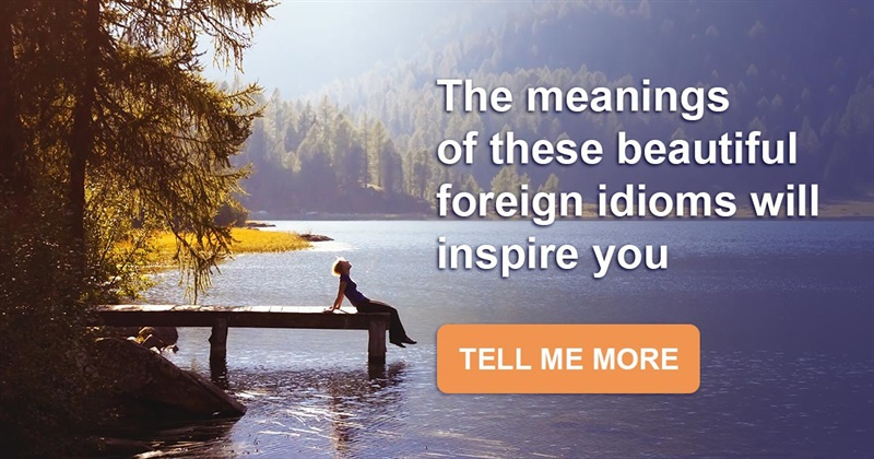 Culture Story: 10 meaningful foreign idioms that can't be translated literally