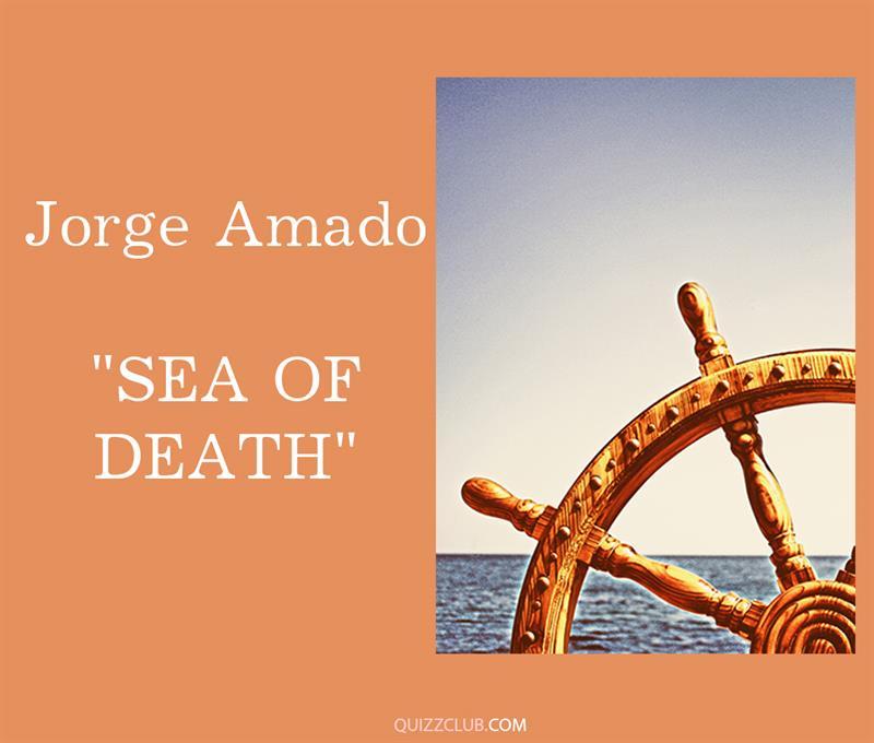 "Culture Story: 10. Jorge Amado ""Sea of Death"""