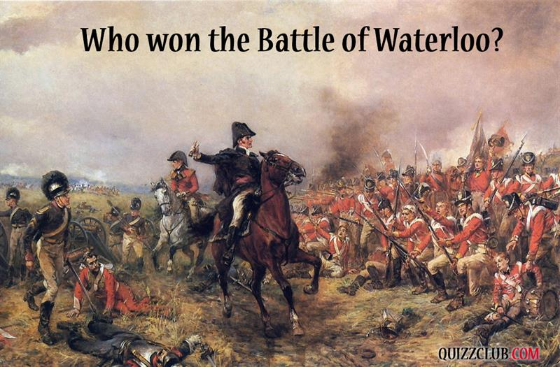History Story: #1 Who won the Battle of Waterloo?