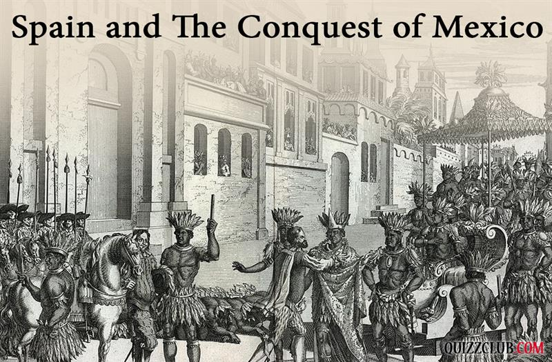 History Story: #10 Spain and The Conquest of Mexico