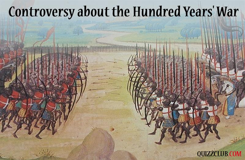 History Story: #2 Controversy about the Hundred Years' War