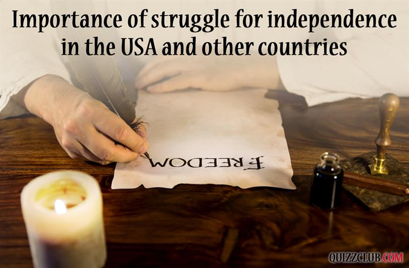 History Story: #6 Importance of struggle for independence in USA and other countries