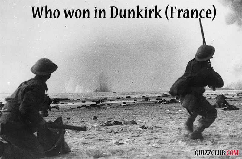 History Story: #8 Who won in Dunkirk (France)