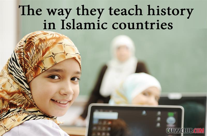History Story: #9 The way they teach history in Islamic countries