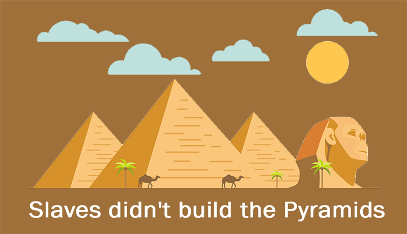 Culture Story: Slaves didn't build the Pyramids