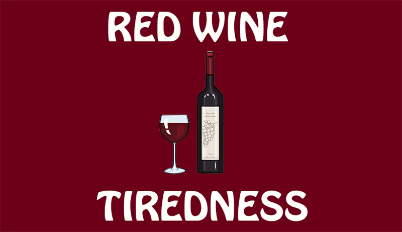 Science Story: Red wine = Tiredness