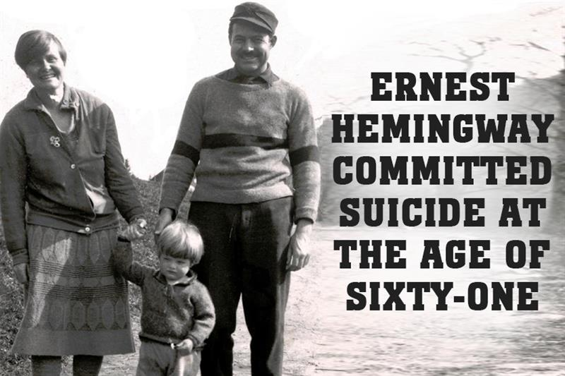Culture Story: Ernest Hemingway committed suicide at the age of sixty-one.