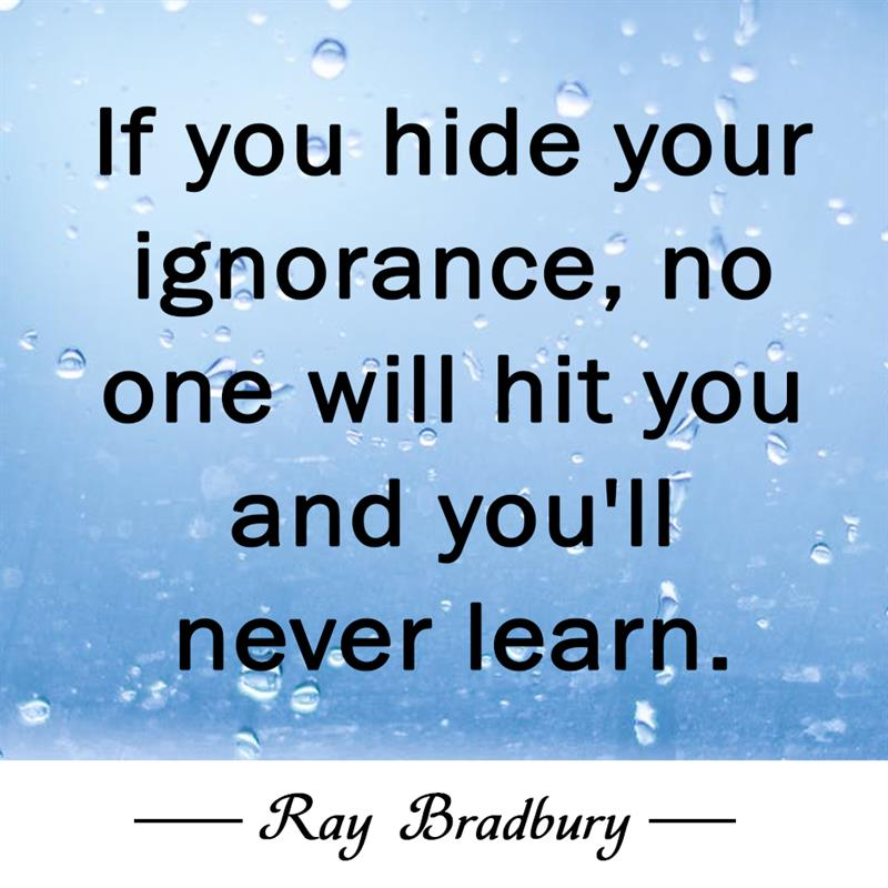 Culture Story: If you hide your ignorance, no one will hit you and you'll never learn.