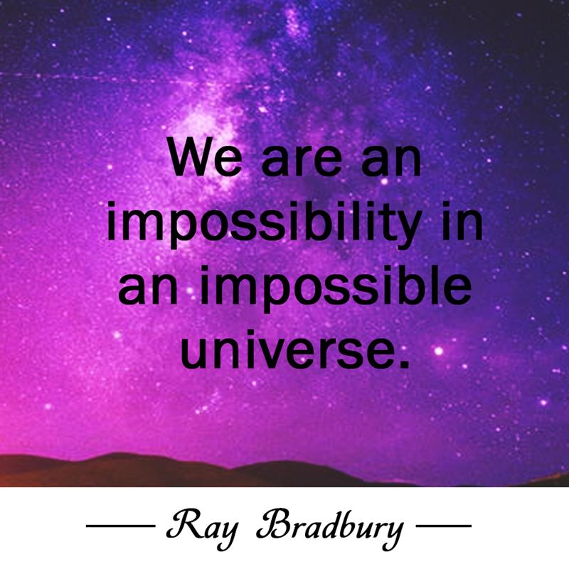 Culture Story: We are an impossibility in an impossible universe.