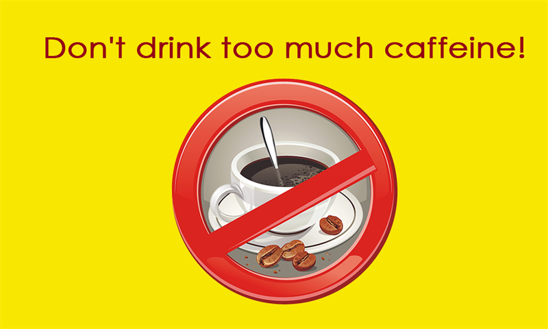 Society Story: Don't drink too much caffeine!