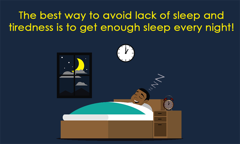 Society Story: The best way to avoid lack of sleep and tiredness is to get enough sleep every night!