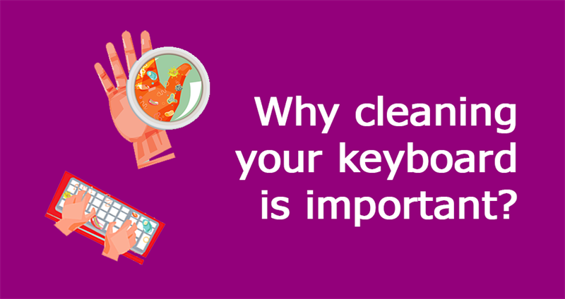Science Story: Why cleaning your keyboard is important?