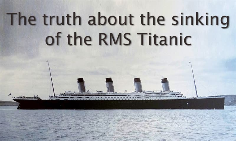 Culture Story: The truth about the sinking of the RMS Titanic