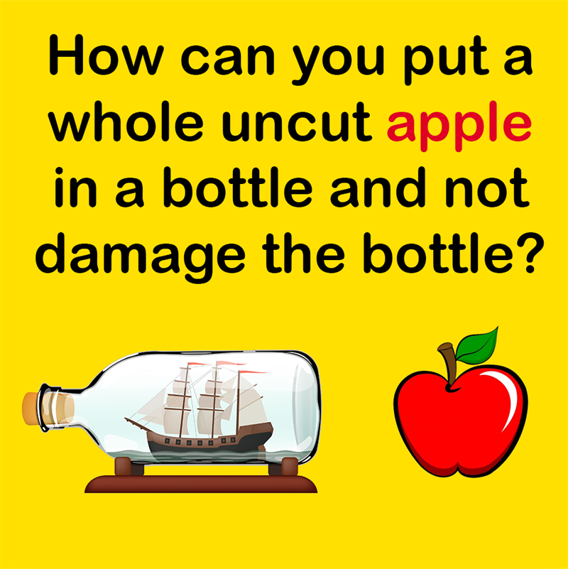 Science Story: How can you put a whole uncut apple in a bottle and not damage the bottle?