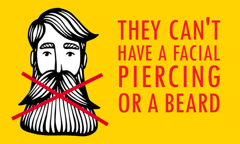 Society Story: They can't have a facial piercing or a beard