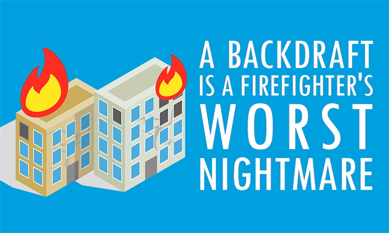 Society Story: A backdraft is a firefighter's worst nightmare