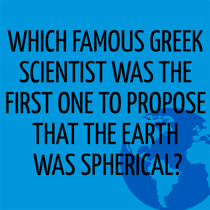 Science Story: Which famous Greek scientist was the first one to believe the Earth was spherical?