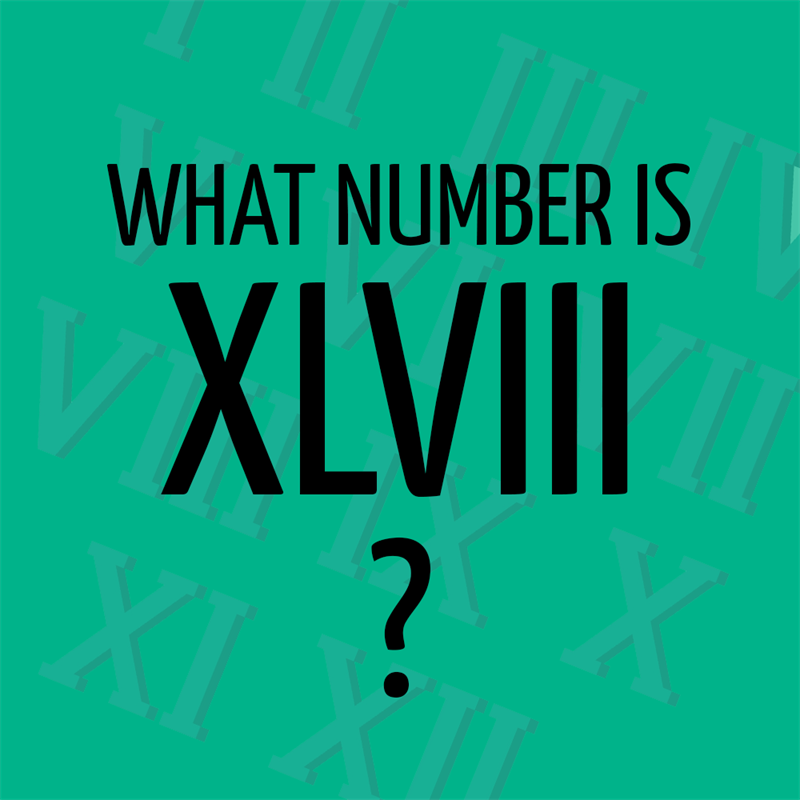 Science Story: What Number Is XLVIII?