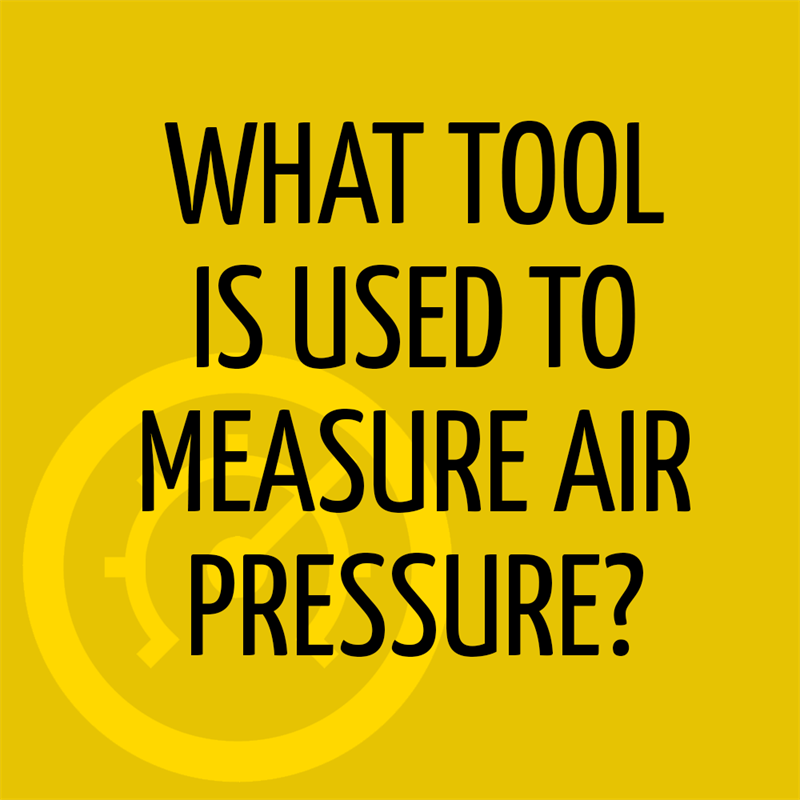 Science Story: What tool is used to measure air pressure?