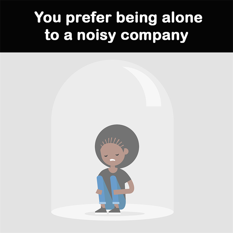 Science Story: You prefer being alone to a noisy company