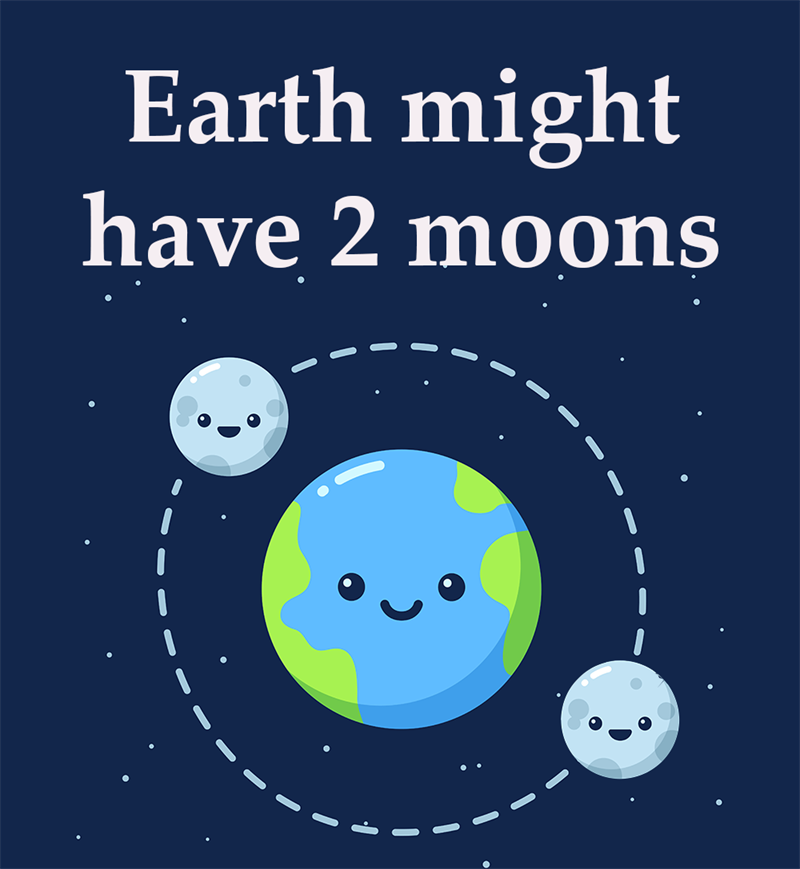 Science Story: Earth might have 2 moons