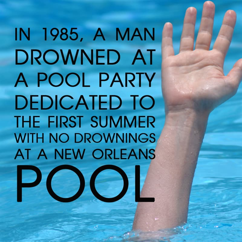 History Story: In 1985, a man drowned at a pool party dedicated to the first summer with no drownings at a New Orleans Pool