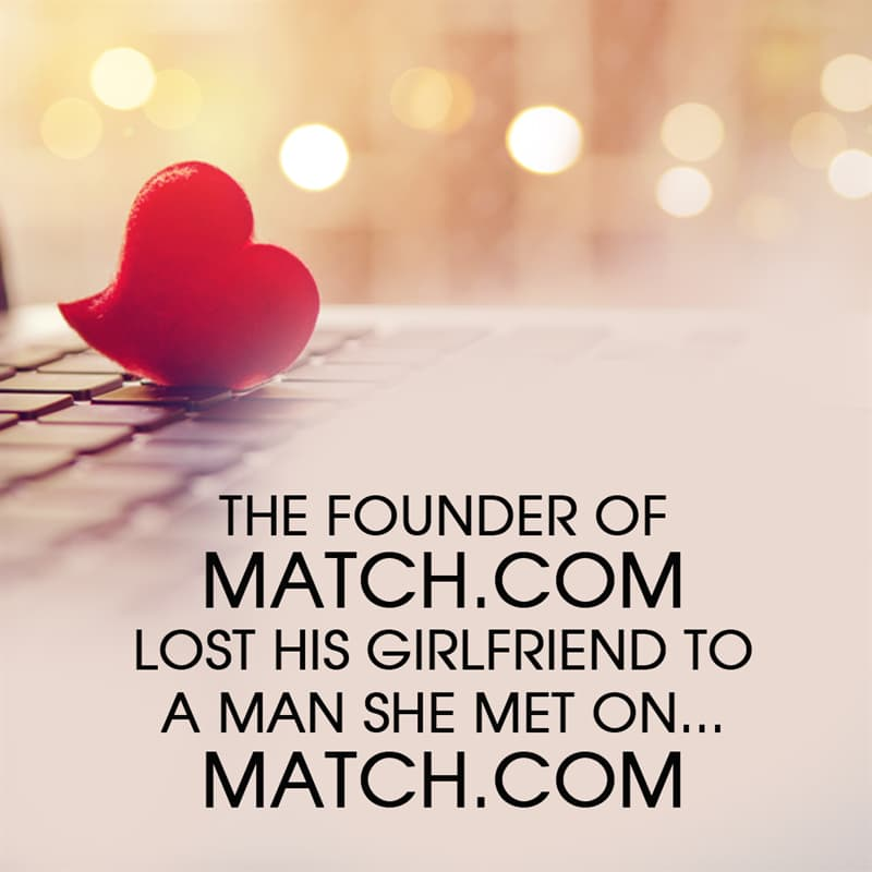 History Story: The founder of Match.com lost his girlfriend to a man she met on... Match.com