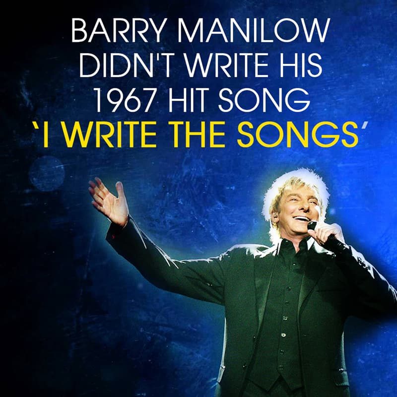 History Story: Barry Manilow didn't write his 1967 hit song 'I write the songs'