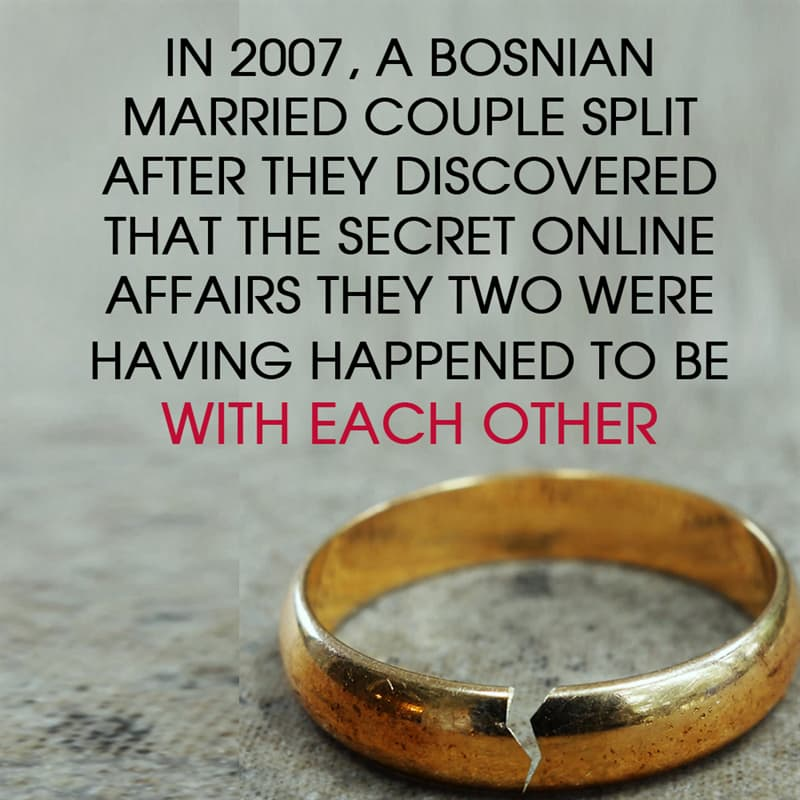 History Story: In 2007, a Bosnian married couple split after they discovered that the secret online affairs they two were having happened to be with each other