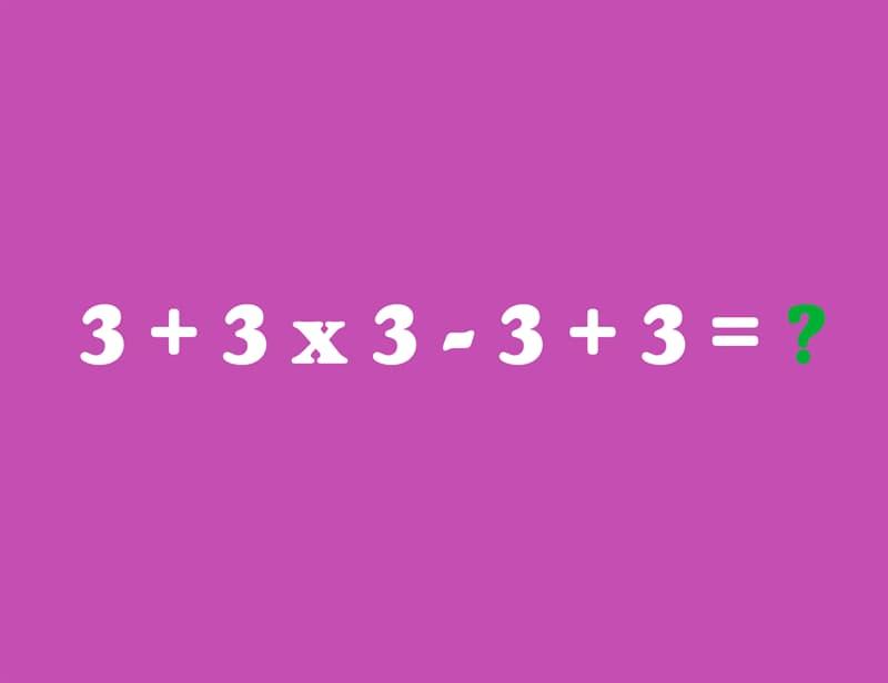 IQ Story: 3 + 3 x 3 - 3 + 3 = ?