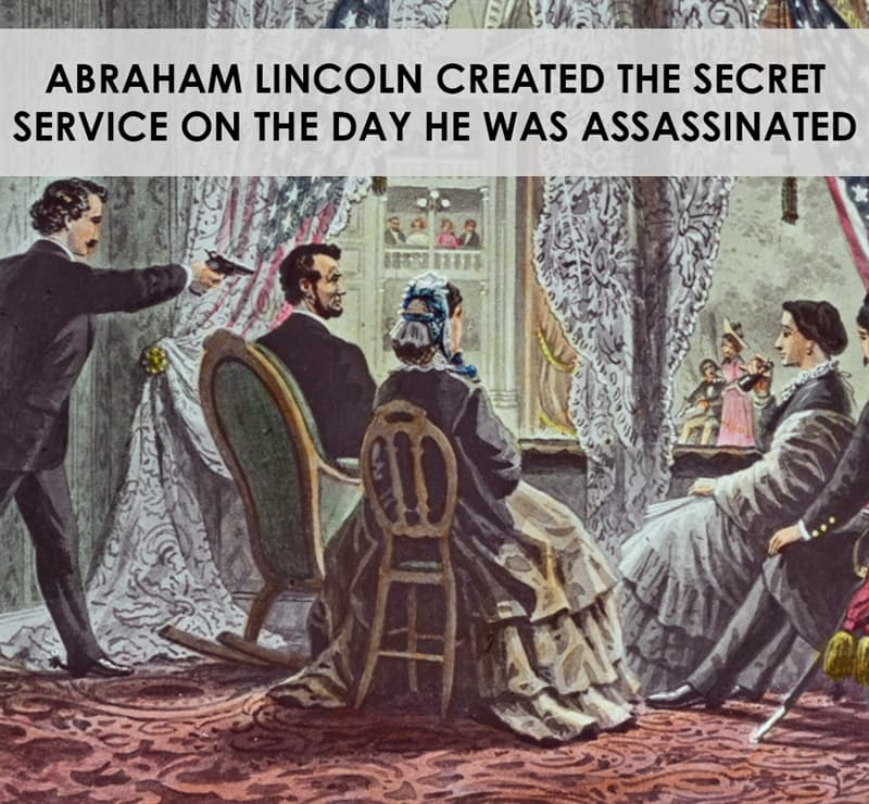 History Story: Abraham Lincoln created the Secret Service on the day he was assassinated