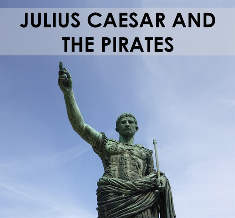 History Story: Julius Caesar and the pirates