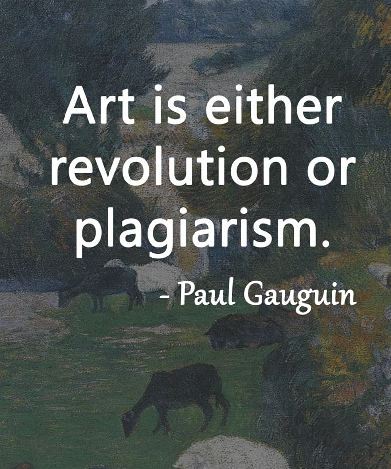 """Society Story: """"Art is either revolution or plagiarism."""" - Paul Gauguin"""