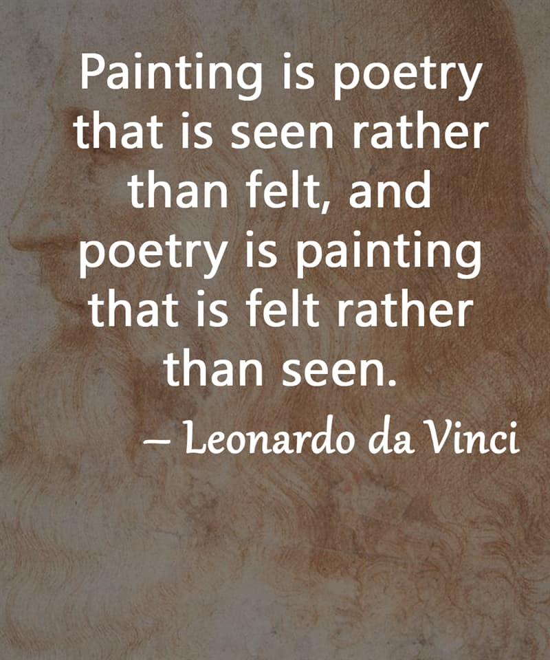 """Society Story: """"Painting is poetry that is seen rather than felt, and poetry is painting that is felt rather than seen."""" – Leonardo da Vinci"""