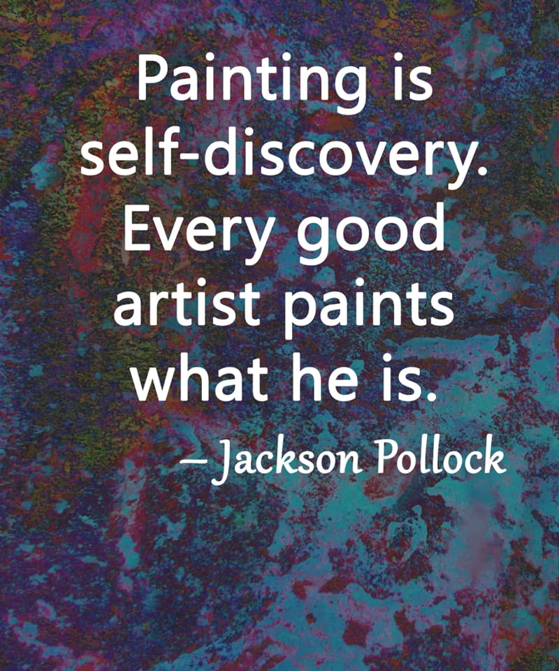 """Society Story: """"Painting is self-discovery. Every good artist paints what he is."""" – Jackson Pollock"""