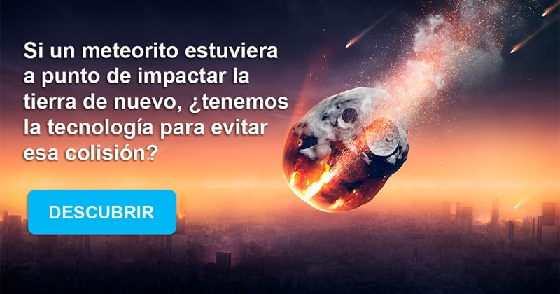 Сiencia Historia: Si un meteorito estuviera a punto de impactar la tierra de nuevo, ¿tenemos la tecnología para evitar esa colisión?