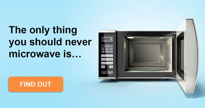 Science Story: What should you never microwave?