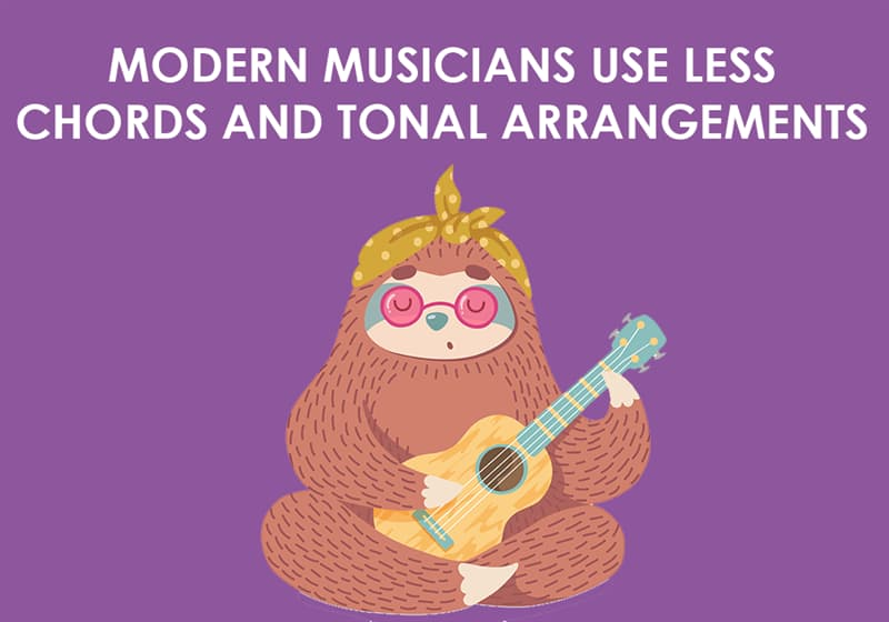 Culture Story: Modern musicians use less chords and tonal arrangements