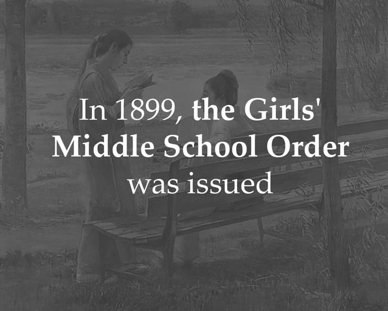 History Story: In 1899, the Girls' Middle School Order was issued