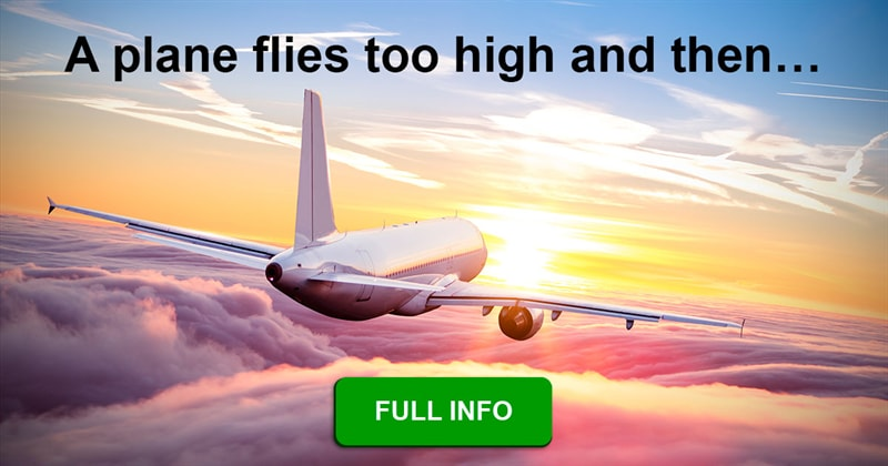 Science Story: What would happen if a plane flew too high?