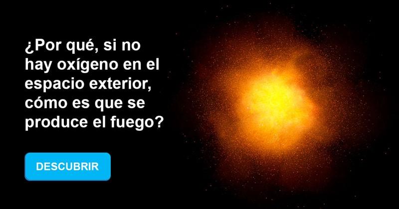 Geografía Historia: ¿Por qué, si no hay oxígeno en el espacio exterior, cómo es que se produce el fuego?